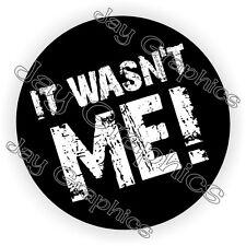 It Wasn't Me Hard Hat Sticker / Decal / Funny Label Helmet Construction Worker