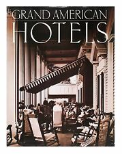 Grand American Hotels by Catherine Donzel & Alexis Gregory