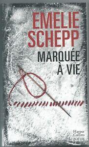 *** Marquée à vie *** Emelie Schepp - 2019 - Editions Harper Collins