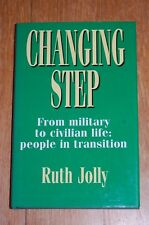 Changing Step: From Military to Civilian Life by Ruth Jolly