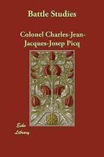 Battle Studies by Charles-Jean-Jacques-Jose Picq (2006, Paperback)