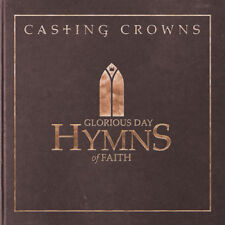Casting Crowns - Glorious Day: Hymns Of Faith [New CD]