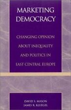 Marketing Democracy: Changing Opinion about Inequality and Politics in East Cent