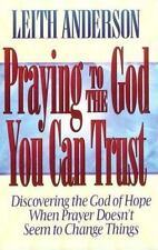 Praying to the God You Can Trust