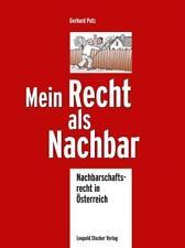 Mein Recht als Nachbar von Gerhard Putz (2012, Gebundene Ausgabe)