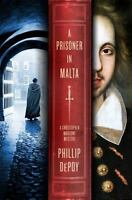 A Prisoner in Malta: A Christopher Marlowe Mystery Hardcover Phillip DePoy