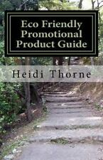 Eco Friendly Promotional Product Guide : A Green Marketing Handbook for Small...