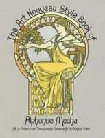 The Art Nouveau Style Book of Alphonse Mucha by Alphonse Mucha 9780486240442