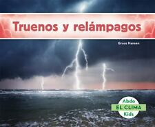 El Clima: Truenos y Relampagos (Thunder and Lightning) by Grace Hansen (2015,...