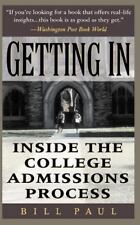 Getting In : Inside the College Admissions Process by Bill Paul (1997,...