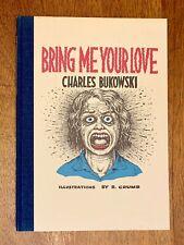 Charles Bukowski & R.Crumb-BRING ME YOUR LOVE (1983)-1ST ED 1/376 SIGNED-FINE