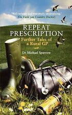 Good, Repeat Prescription: More tales of a rural GP: Further Tales of a Rural GP