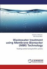 Wastewater treatment using Membrane Bioreactor (MBR) Technology. Rehman, Ur.#