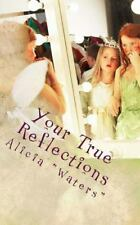 Your True Reflections : An Inspirational Reflections Journal for Honoring...