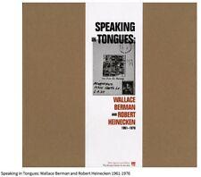 Speaking In Tongues: Wallace Berman & Robert Heinecken, 1961 - 1976. 2011 1st ed