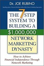 The 7-Step System to Building a $1,000,000 Network Marketing Dynasty: How to Ach