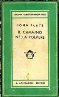 """John Fante IL CAMMINO NELLA POLVERE """"Ask the dust"""" 2ª Ed."""