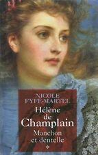 Helene de Champlain 1.Manchon et dentelle.Nicole FYFE-MARTEL.France loisirs F002