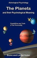 The Planets and Their Psychological Meaning : Capabilities and Tools of the...