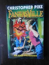 FANTASVILLE Nº 20 - UN VIAJE PELIGROSO - CHRISTOPHER PIKE - EDICIONES B (B2)