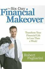 The Six-Day Financial Makeover by Robert Pagliarini (2006, Hardcover) NEW!