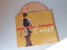 MEREDITH BROOKS  CD SINGLE  I NEED    4 TRACK MIXES   THIS IS CD 1