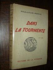 DANS LA TOURMENTE - Roman - Paul-Louis Roche 1944
