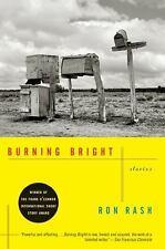 Burning Bright: Stories: By Ron Rash