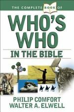 The Complete Book of Who's Who in the Bible (Complete Book Series) by Comfort, P