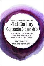 The Executive's Guide to 21st Century Corporate Citizenship: How your Company Ca