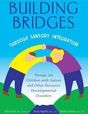 Building Bridges Through Sensory Integration: Therapy for Children with Autism a