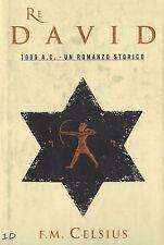 RE DAVID 1000 A.C. - UN ROMANZO STORICO di F.M. Celsius