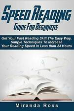 Speed Reading Guide For Beginners: Get Your Fast Reading Skill The Easy Way. Sim