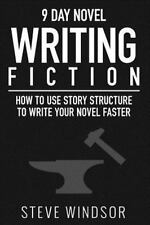 9 Day Novel Ser.: Nine Day Novel-Writing Faster : 10K a Day, How to Write a...