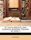 NEW St. Louis Medical and Surgical Journal, Volume 42, issue 1 by Anonymous