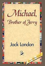 Michael, Brother of Jerry: By Jack London