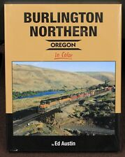 MORNING SUN BOOKS - BURLINGTON NORTHERN OREGON in Color HC - 128 Pages All Color