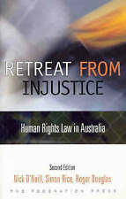 Retreat from Injustice: Human Rights Law in Australia by Roger Douglas, Nick O'N