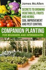 Companion Planting for Beginners and Intermediates: By McAllen, James