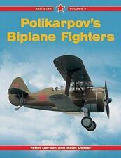 Polikarpov's Biplane Fighters-Red Star by Yefim Gordon (Soviet WWII Fighters)