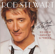 ROD STEWART - IT HAD TO BE YOU THE GREAT AMERICAN SONGBOOK CD (2002)