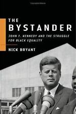The Bystander: John F. Kennedy and the Struggle for Black Equality-ExLibrary