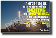 To Have a Future That's Exciting - Elon Musk - NEW Classroom Motivational Poster