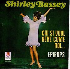 disco 45 GIRI Shirley BASSEY CHI SI VUOL BENE COME NOI - EPIROPS