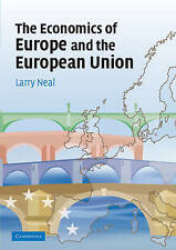Neal, Larry, The Economics of Europe and the European Union, Very Good Book