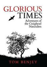 Glorious Times: Adventures of the Craighead Naturalists by Tom Benjey...