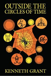 Outside the Circles of Time (Paperback) Kenneth Grant - Starfire