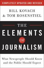 The Elements of Journalism: What Newspeople Should Know and the Public Should Ex