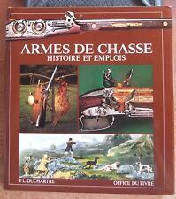 ARMES DE CHASSE : HISTOIRE ET EMPLOIS - P.L. DUCHARTRE - OFFICE DU LIVRE -1978-