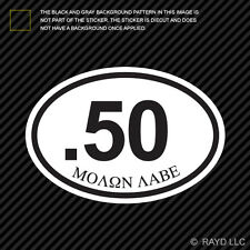 .50 Molon Labe Oval Sticker Decal Self Adhesive Vinyl euro 12.7x99mm NATO BMG